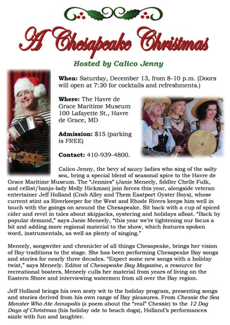 Calico Jenny hosts A Chesapeake Christmas. Dec. 13, 8-10pm at the Havre De Grace Maritime Museum, admission $15. Call 410-939-4800 for more information.